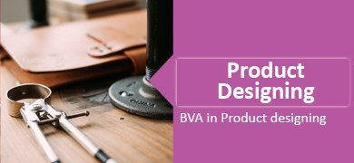 BVA in Product Designing