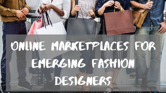 online marketplaces for emerging fashion designers